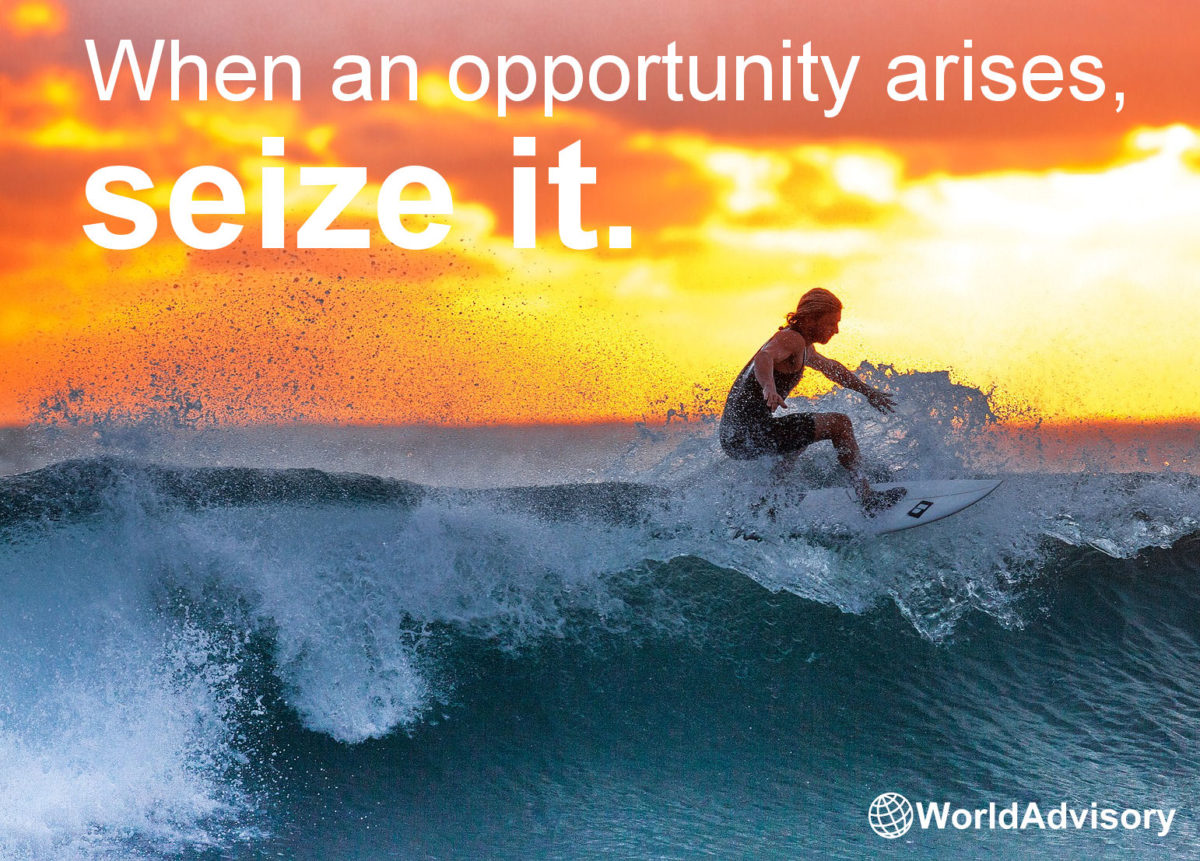 When An Opportunity Arises, Seize It!