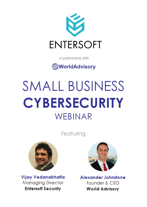 Entersoft Security and World Advisory Present Small Business Cybersecurity Webinar